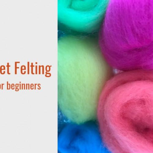 wet felting for beginners