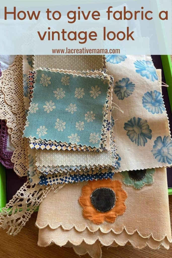how to make fabric look vintage